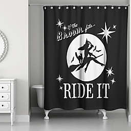 If the broom fits, ride it 71x74 Shower Curtain