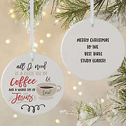 A Little Bit of Coffee & A Lot of Jesus 3.75-Inch Matte 2-Sided Ornament