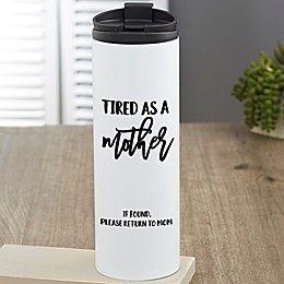 Tired as a Mother Personalized 16 oz. Travel Tumbler