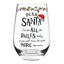 "Izzy & Oliver® 15 oz. ""Dear Santa"" Rules Stemless Wine Glass"