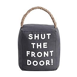 """Morgan """"Shut the Front Door"""" Door Stopper in Dark Grey"""
