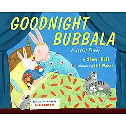 """Goodnight Bubbala"" by Sheryl Haft"