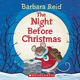 """The Night Before Christmas"" by Barbara Reid"