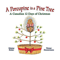 """A Porcupine In A Pine Tree"" by Helaine Becker"
