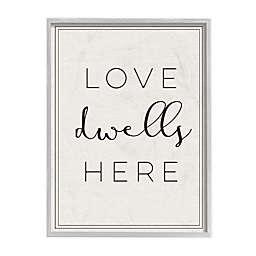 """Love Dwells Here"" 11-Inch x 14-Inch White Framed Wall Art"
