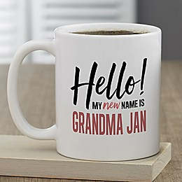 My New Name Is...Personalized 11 oz. Coffee Mugs for Her