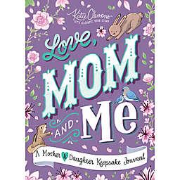 """""""Love, Mom and Me"""" Keepsake Journal by Katie Clemons"""
