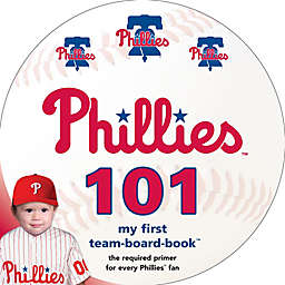 """MLB Philadelphia Phillies 101: My First Team-Board-Book"" by Brad M. Epstein"