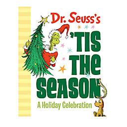 """Dr. Seuss's 'Tis The Season: A Holiday Celebration"" by Dr. Seuss"