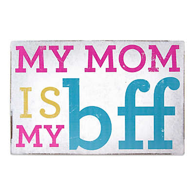 About Face Designs Mom is My BFF Plaque