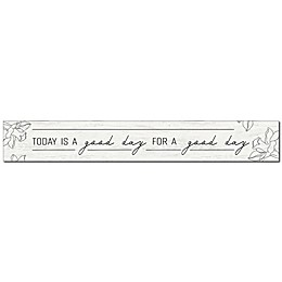 Bee & Willow™ Home Today Is A Good Day 24-Inch x 3.5-Inch Wall Sign in Cream