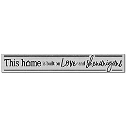 Bee & Willow™ Home This Home Is Built On Love 24-Inch x 3.5-Inch Wall Sign in Grey
