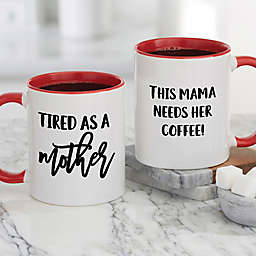 Tired as a Mother Personalized 11 oz. Coffee Mug in Red
