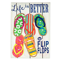 "Evergreen ""Life is Better in Flip Flops"" Double-Sided Garden Flag"
