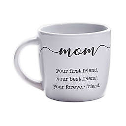 Your First Friend Mom Coffee Mug in White