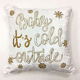 """Baby It's Cold Outside"" Typography Square Throw Pillow in White/Gold"