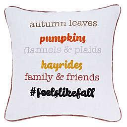 """Feel Like Fall"" Square Throw Pillow"