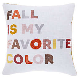 """""""Fall is My Favorite Color"""" Square Throw Pillow"""