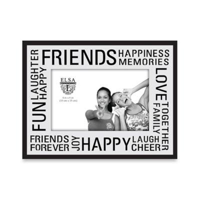 Elsa L 4-Inch x 6-Inch Friends Sentiment Frame   Bed Bath & Beyond