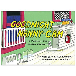 Goodnight Nanny-Cam by Jen Nessel & Lizzy Ratner