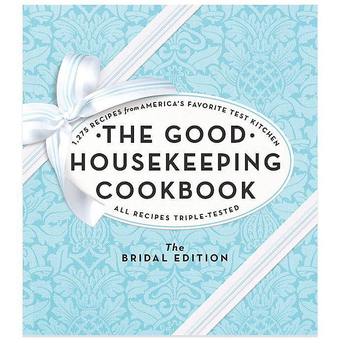Alternate image 1 for Sterling Publishing The Good Housekeeping Cookbook: The Bridal Edition