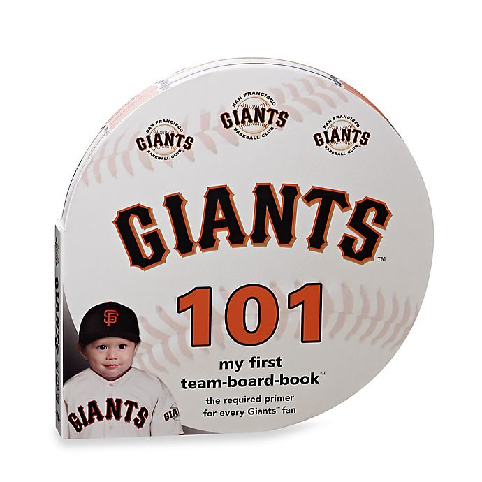 Alternate image 1 for MLB San Francisco Giants 101: My First Team-Board-Book™