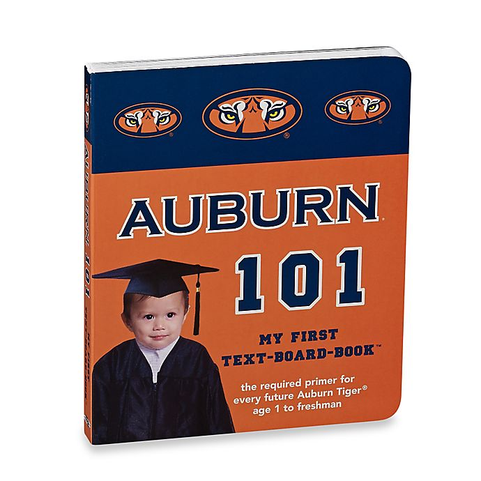 Alternate image 1 for Auburn 101: My First Text-Board-Book™