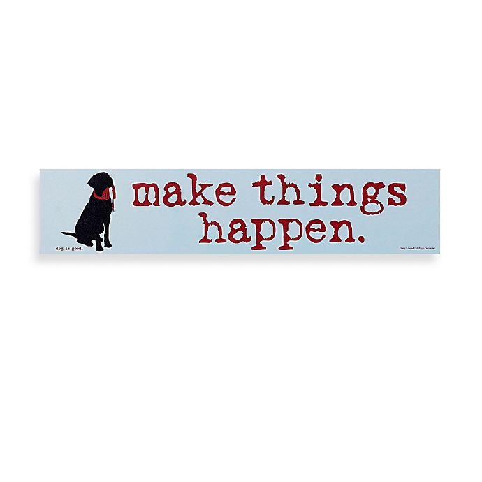 Alternate image 1 for Make Things Happen Decorative Sign
