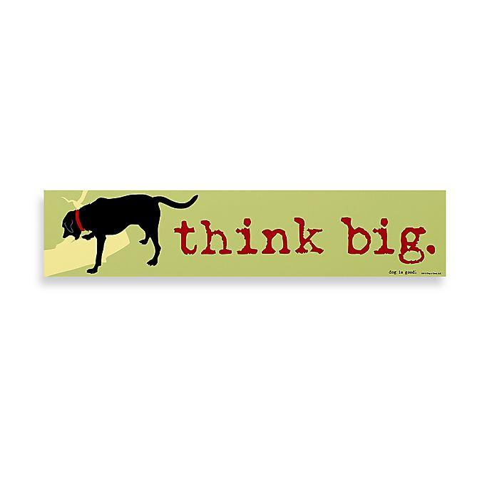 Alternate image 1 for Think Big Decorative Sign