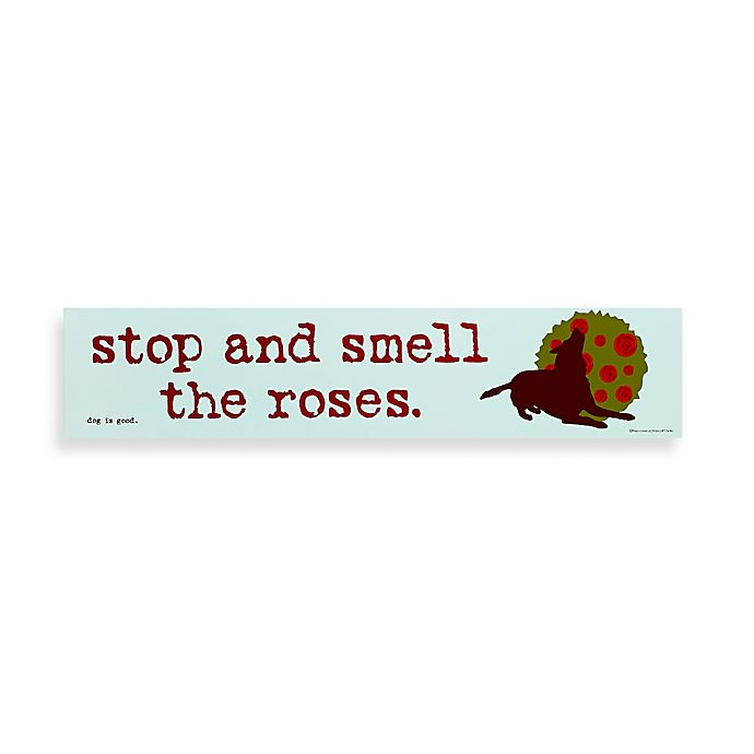 Alternate image 1 for Stop And Smell The Roses Decorative Sign