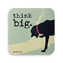 Dog is Good Think Big Coaster