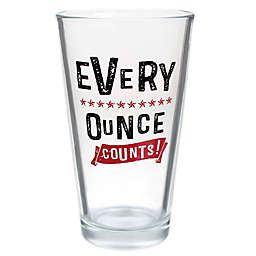 """""""Every Ounce Counts"""" Pint Glass"""