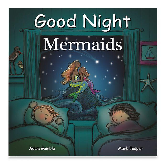 Alternate image 1 for Good Night Mermaids by Adam Gamble and Mark Jasper