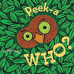 Peek-A Who? Board Book by Nina Laden