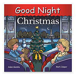 """Good Night Christmas"" Board Book by Adam Gamble and Mark Jasper"