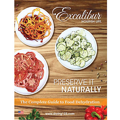 Preserve It Naturally: The Complete Guide to Food Dehydration