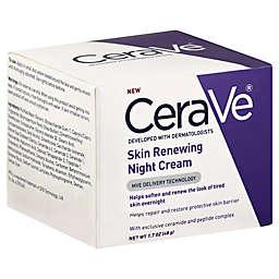CeraVe® 1.7 oz. Skin Renewing Night Cream