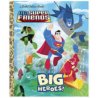 "DC Super Friends ""Big Heroes!"" Little Golden Book®"