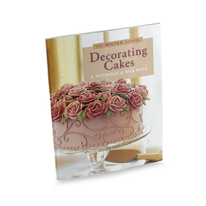 Alternate image 1 for The Wilton School of Decorating Cakes® Reference and Idea Book