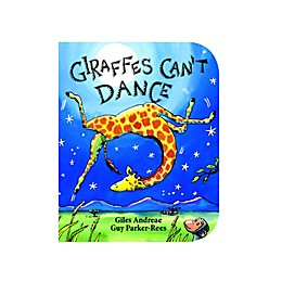 """""""Giraffes Can't Dance"""" Board Book by Giles Andreae"""