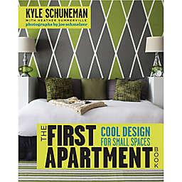 Kyle Schuneman The First Apartment Book