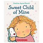 Scholastic  Sweet Child of Mine  by Caroline Jayne Church