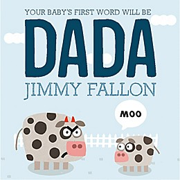"""Your Baby's First Word Will Be DADA"" Board Book by Jimmy Fallon and Miguel Ordonez"