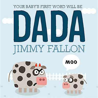 """""""Your Baby's First Word Will Be DADA"""" Board Book by Jimmy Fallon and Miguel Ordonez"""