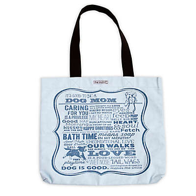 "Dog is Good® 16-Inch ""It's Good to be a Dog Mom"" Tote in Light Blue"