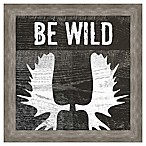 Be Wild  Inspirational Framed Wall Art