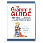 The Grammie Guide  by Lynne Noel, Jan Eby, Laurie Mobilio, and Cindy Summers