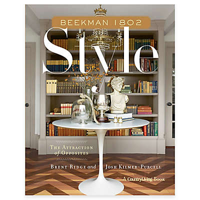 """""""Beekman 1802 Style: The Attraction of Opposites"""" by Brent Ridge and Josh Kilmer-Purcell"""