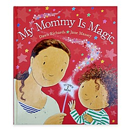 """""""My Mommy is Magic"""" Written by Dawn Richards and Illustrated by Jane Massey"""