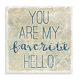 You Are My Favorite Hello